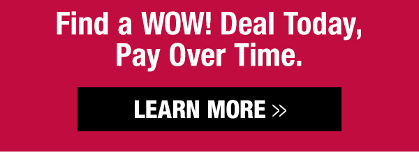Find a Wow! deal today, pay over time