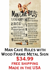 Man Cave Rules with Wood Frame Metal Sign