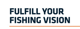Fulfill Your Fishing Vision