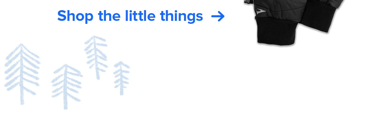 Shop the little things ->