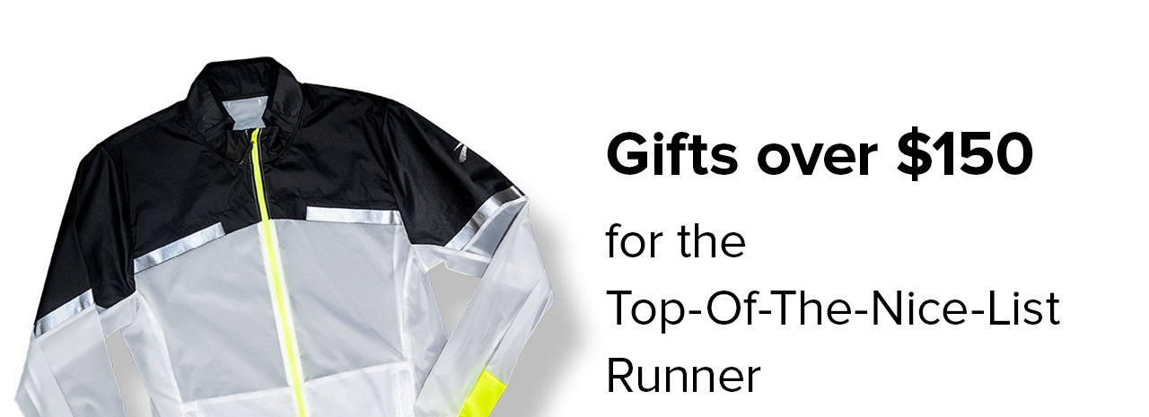 Gifts over $150   for the Top-Of-The-Nice-List Runner