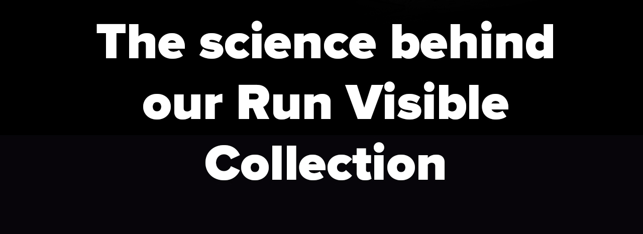 The science behind our Run Visible Collection