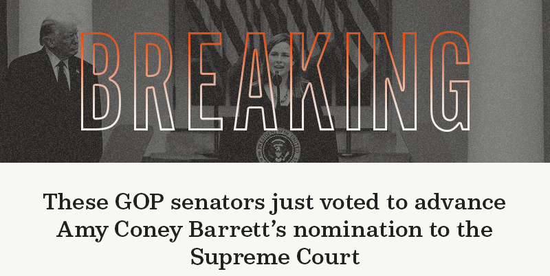 Breaking. These GOP senators just voted to advance Amy Coney Barrett''s nomination to the Supreme Court.
