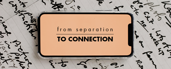 From Separation to Connection