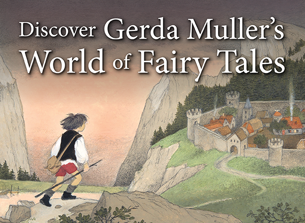 Discover Gerda Muller''s World of Fairy Tales