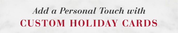Add a Personal Touch with Custom Holiday Cards