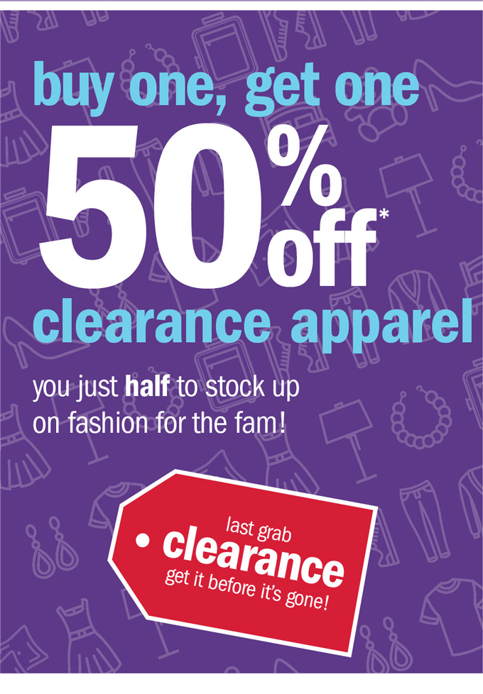 buy one, get one 50% off* clearance apparel