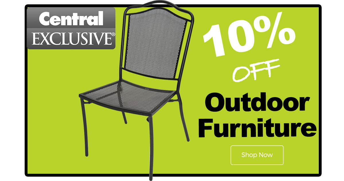 Central Exclusive Outdoor Furniture now 10% OFF