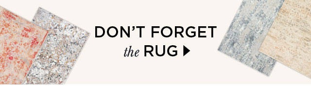 Don't forget the Rug!