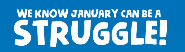 January is a Struggle