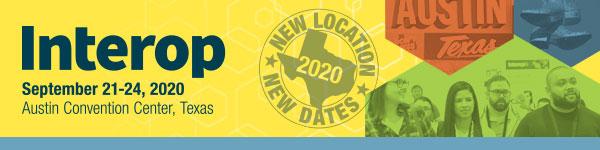 Interop | September 21-24, 2020 | Austin Convention Center, Texas