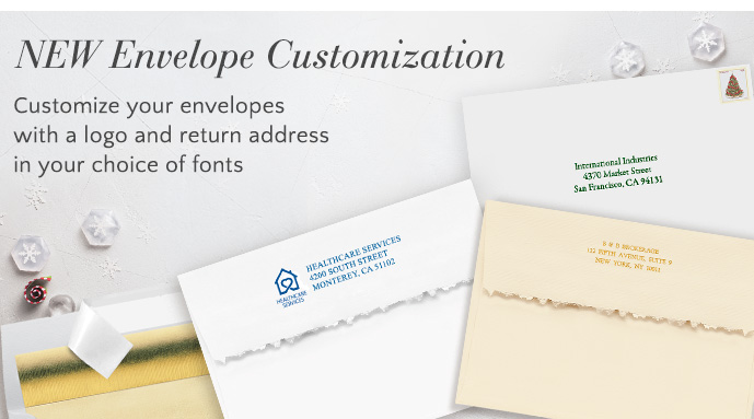 Customize your envelopes with a logo and return address in your choice of fonts