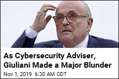 As Cybersecurity Adviser, Giuliani Made a Major Blunder