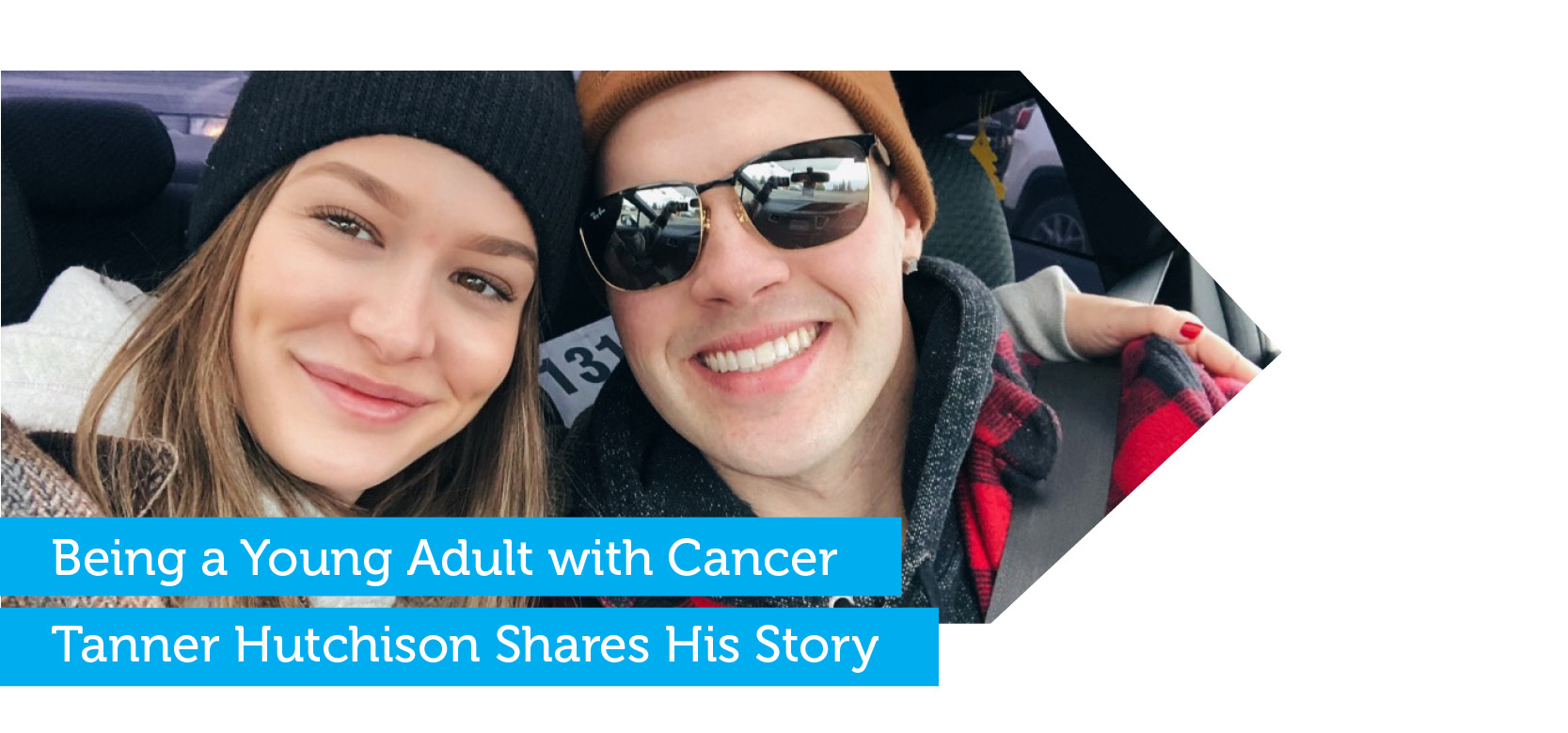 Being a young adult with cancer - Tanner Hutchinson shares his story
