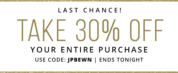 Take 30% Off Your Entire Purchase with coupon code: JPBEWN