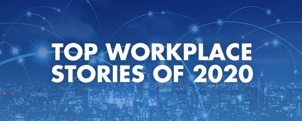 Top workplace stories of 2020