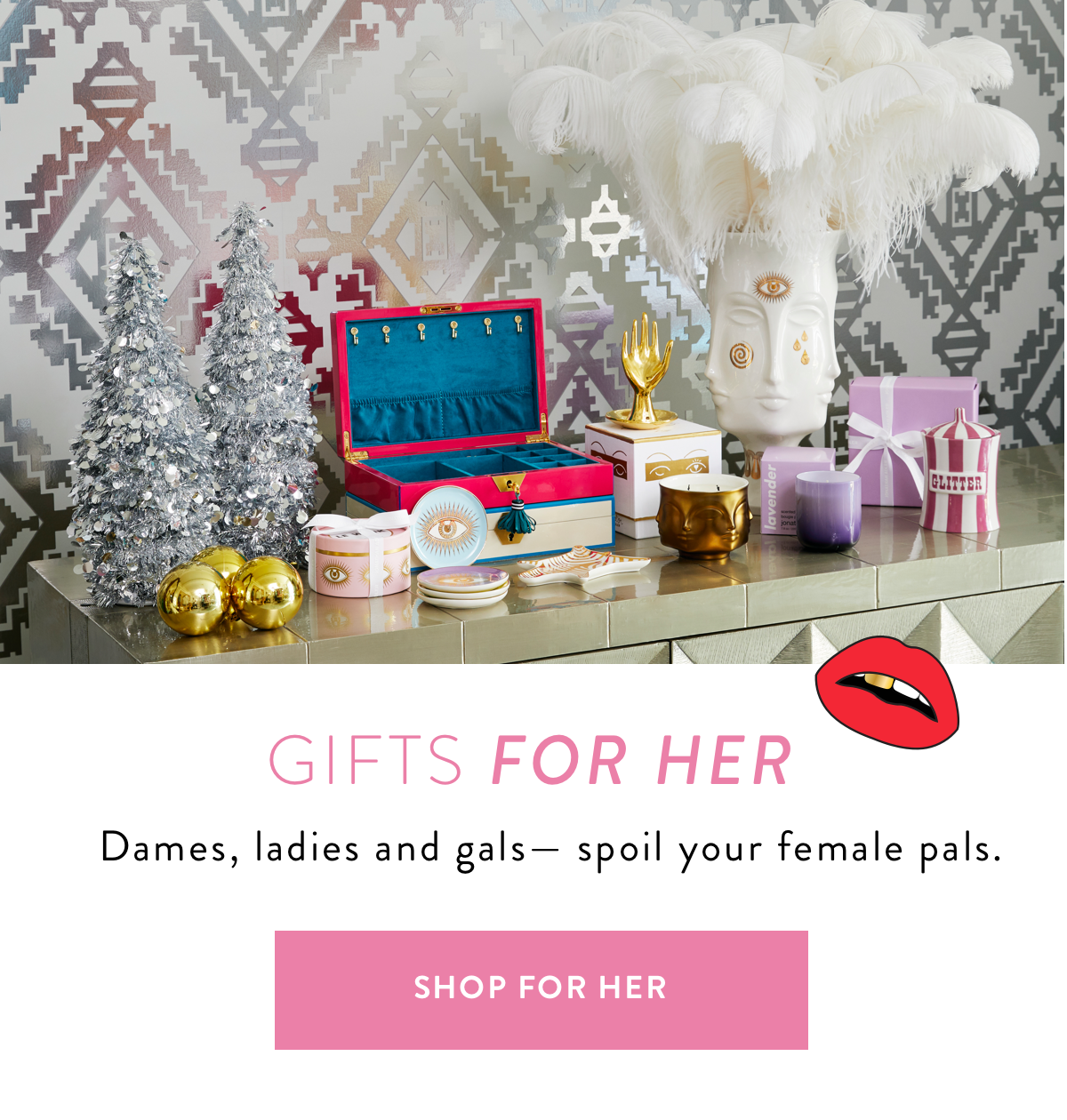Holiday Gifts For Her | Shop Now