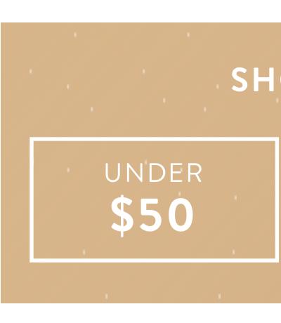 Gift Under $50   Shop Now