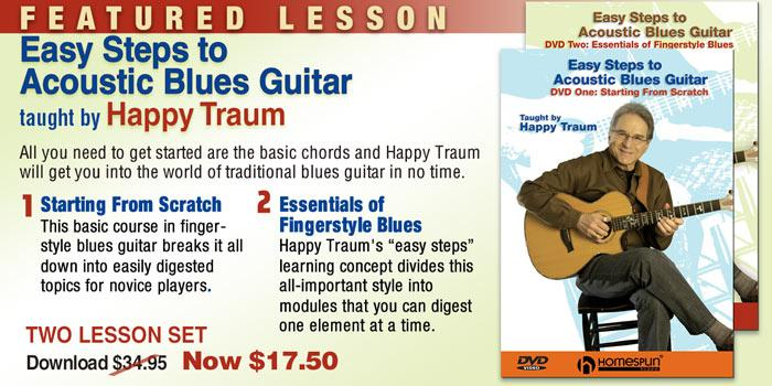 Featured Lesson - Happy Traum - Easy Steps to Acoustic Blues Guitar  50% off