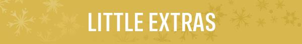 LITTLE EXTRAS