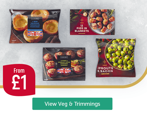 From �Beef Dripping Yorkshire Puddings 4 Pack Pigs in Blankets 12 Pack Pork & Bramley Apple Stuffing Parcels 8 Pack Sprouts & Bacon View Veg & Trimmings