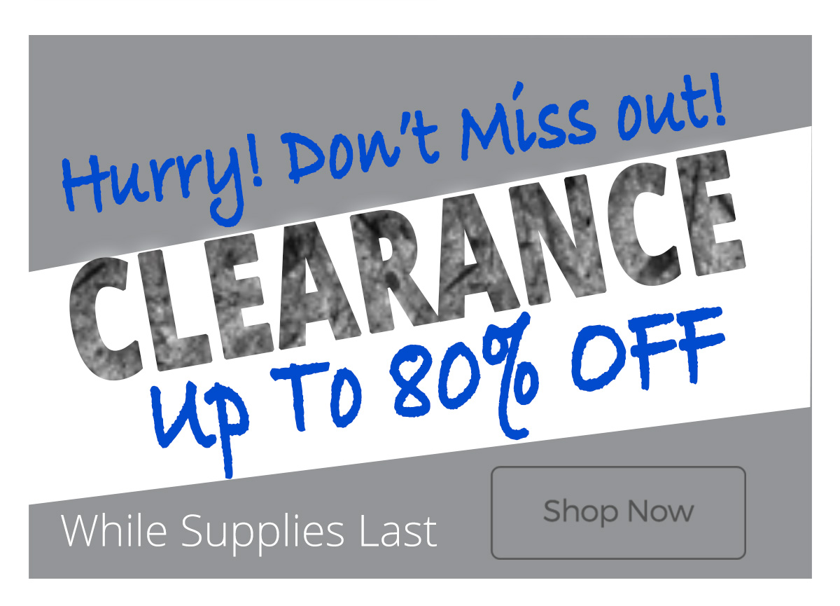 Looking for more savings? Check out our clearance items - up to 80% off!