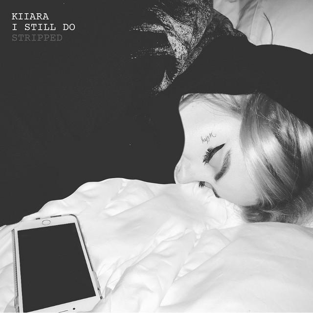 Kiiara - I Still Do stripped