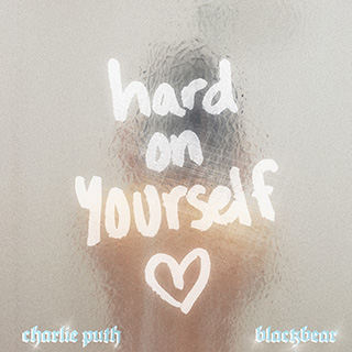 Charlie Puth & blackbear - Hard On Yourself