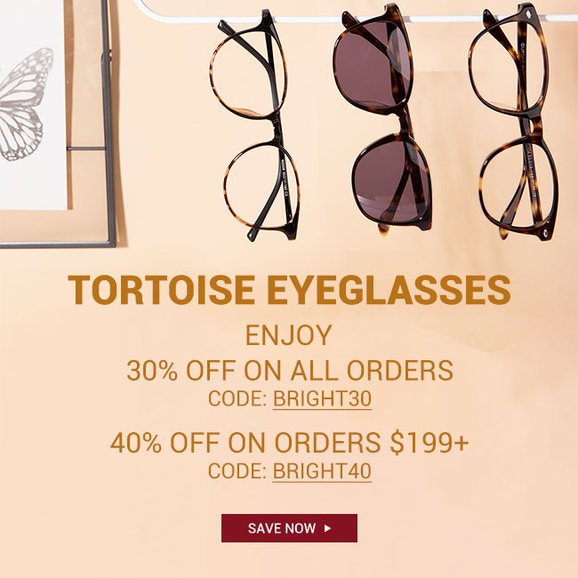 Tortoiseshell framesEnjoy30% off on all orders code: bright3040% off on orders $199+ code: bright40Ends: 9th Aug.Save now