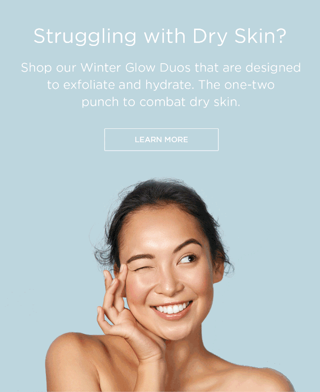 Struggling with dry skin? learn more