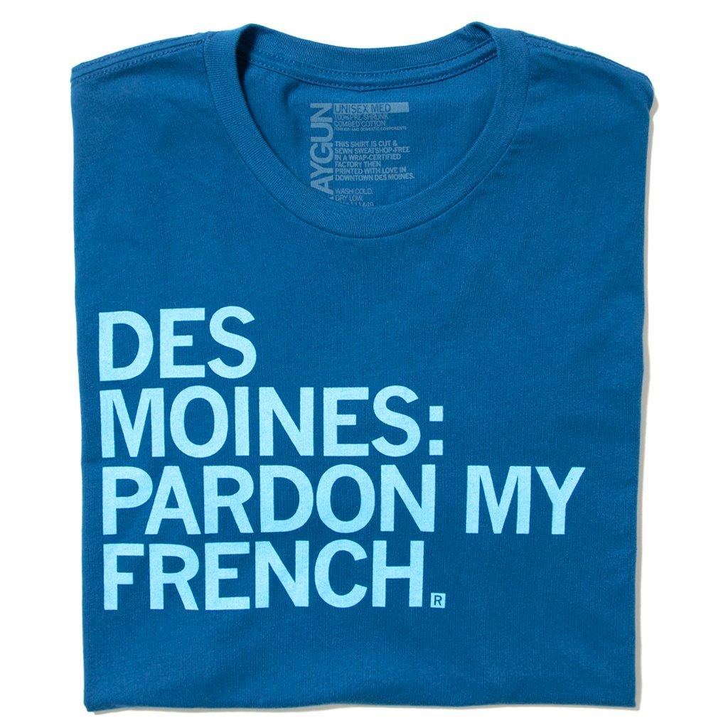 Des Moines: Pardon My French