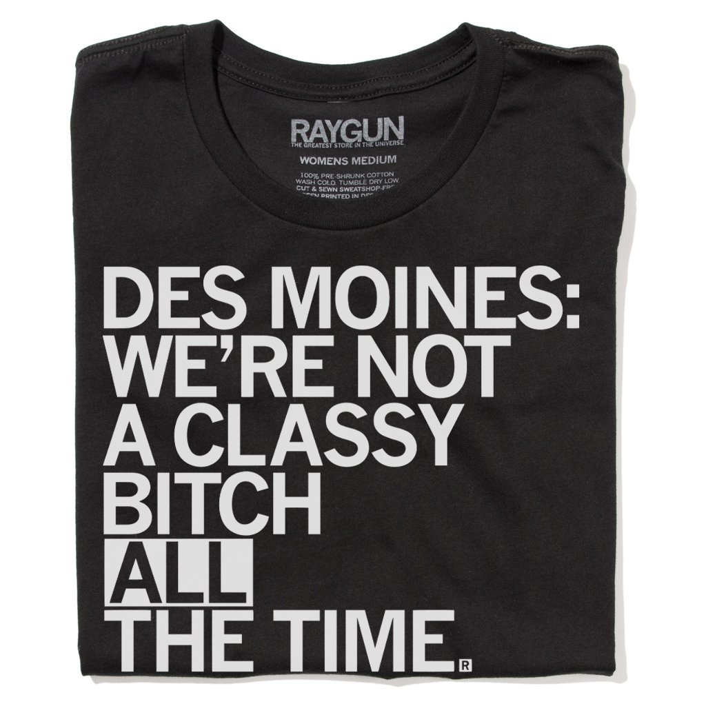 Des Moines: Classy Bitch