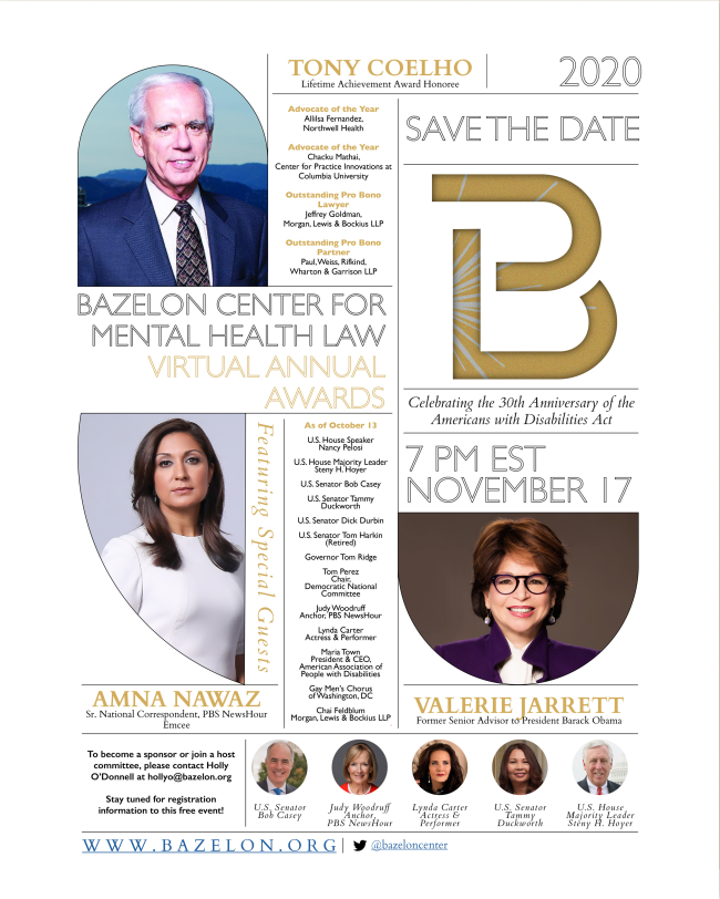 Bazelon Center 2020 Awards Save the Date List of Awardees and Special Guests - Tony Coelho, Amna Nawaz, Valerie Jarrett, and more.