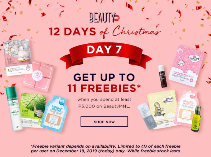 12 DAYS OF CHRISTMAS DAY 7 | Get Up To 11 FREEBIES* when you spend P3,000 on BeautyMNL | SHOP NOW >>