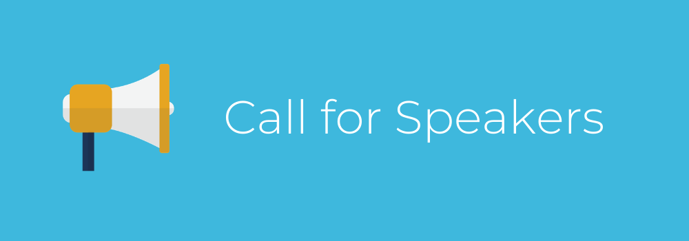 "Blue background with graphic of a megaphone. Text in white reads, ""Call for Speakers"""