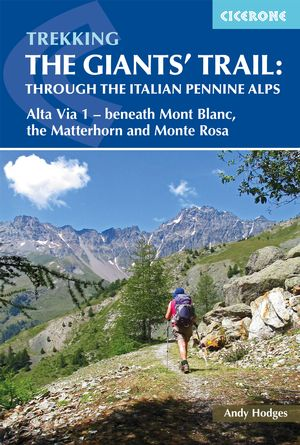 Trekking the Giants' Trail: Alta Via 1 through the Italian Pennine Alps