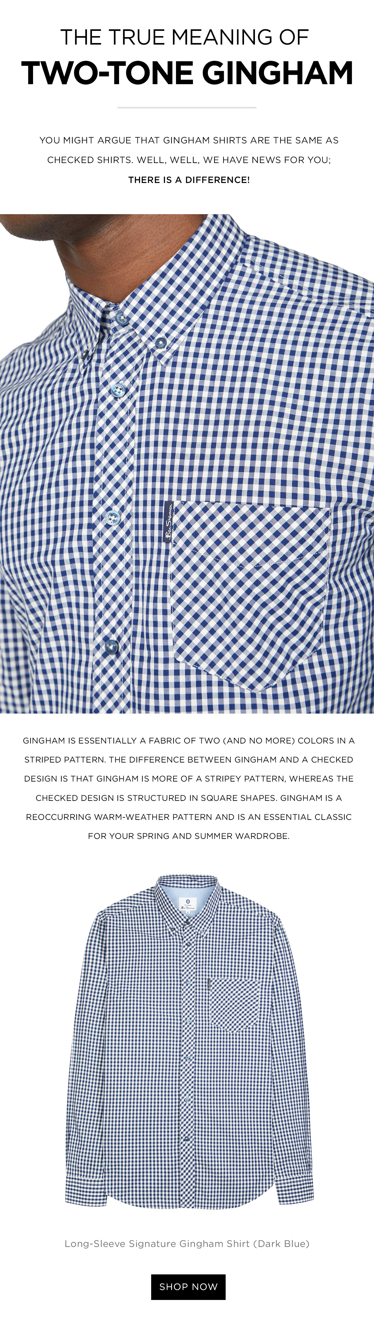 You might argue that gingham shirts are the same as checked shirts. Well, we have news for you: There is a difference!