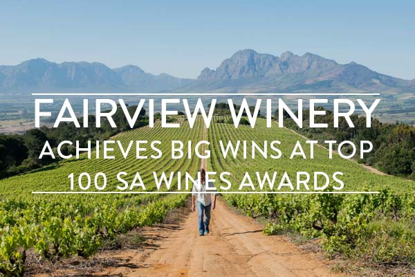 FAIRVIEW WINERY ACHIEVES BIG WINS. 15% OFF ALL THEIR WINES.