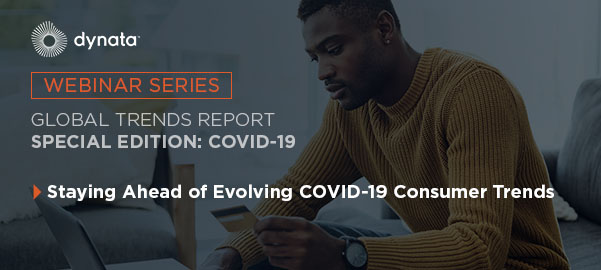 Staying Ahead of Evolving COVID-19 Consumer Trends