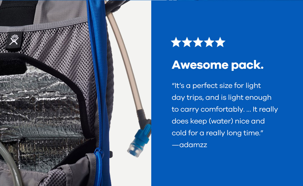 Awesome pack. ''It''s a perfect size for light day trips, and is light enough to carry comfortably... It really does keep (water) nice and cold for a really long time.'' -adamzz