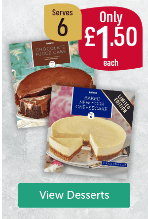 Iceland chocolate fudge cake, Iceland baked New York cheesecake, limited edition. Only �50 each serves 6. View Desserts