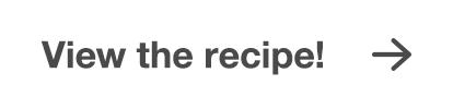 View the recipe button