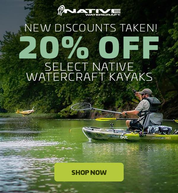 20% Off Select Native Watercraft Kayaks