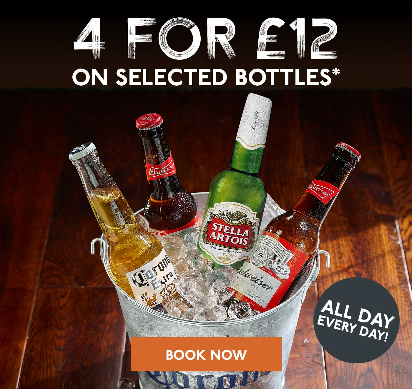 4 FOR £12  ON SELECTED BOTTLES*