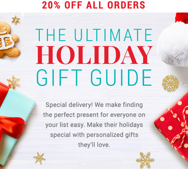 The Ultimate Holiday Gift Guide. 20% off all orders.