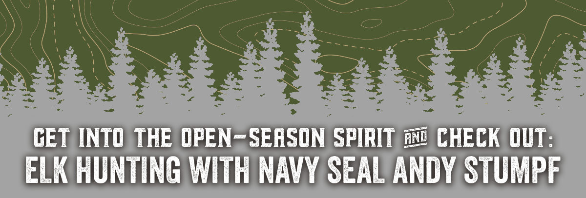 Get Into the Open-Season Spirit and Checkout: Elk Hunting with Navy Seal Andy Stumpf
