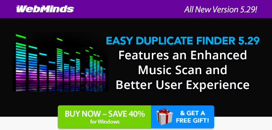 EASY DUPLICATE FINDER 5.29 Features an EnhancedMusic Scan and Better User Experience