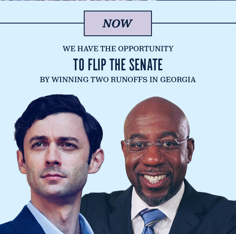 Now, we have the opportunity to flip the Senate by winning two runoffs in Georgia.