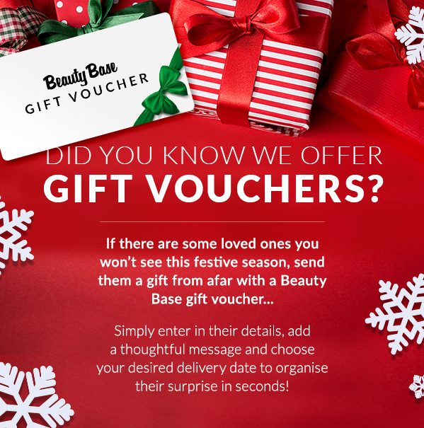 If there are some loved ones you won't see this festive season, send them a gift from afar with a Beauty Base gift voucher..  Simply enter in their details, add a thoughtful message and choose your desired delivery date to organise their surprise in seconds!