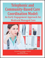 Telephonic and Community-Based Care Coordination Model: An Early Engagement Approach for Medicaid Managed Care